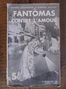 Ancien Livre - Fantômas Contre L'amour Par P. Souvestre & M. Allain - 1934 - Books, Magazines, Comics