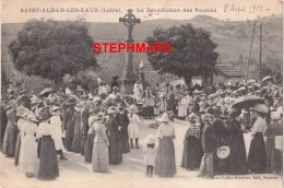 CPA 42 :  SAINT ALBAN LES EAUX - LA BENEDICTION DES RAISINS Année 1912 - édition Lafay - France