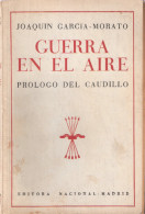 GUERE EN EL AIRE GUERRE AERIENNE ESPAGNE 1936  RECIT PILOTE GARCIA MORATO ARMEE FRANCO NATIONALISTE - Español