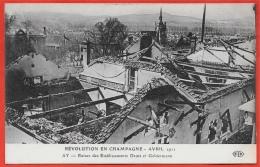 CPA 51 AY Révolution En Champagne Marne Avril 1911 - Ruines Des Etablissements DEUTZ Et Geldermann ° ELD Le Deley - Ay En Champagne