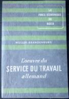PLAQUETTE DE PROPAGANDE L'OEUVRE DU SERVICE DU TRAVAIL ALLEMAND  1940 ANCETRE DU STO - Documents Historiques