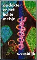 Simon Vestdijk De Dokter En Het Lichte Meisje 197 Blz - Littérature