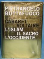 292/16  LIBRO BUTTAFUOCO PIETRANGELO CABARET VOLTAIRE L´ISLAM IL SACRO L´OCCIDENTE GIORNALISMO POLITICO - Journalism