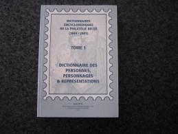 DICTIONNAIRES ENCYCLOPEDIQUES DE LA PHILATELIE BELGE T 1 Personnes Personnages Représentations Dictionnaire Timbre Stamp - Autres Livres
