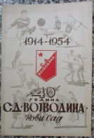 40 GODINA SD VOJVODINA NOVI SAD 1914 - 1954 - Libros