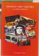 RO) 2016 ARGENTINA, BOOK, ERNESTO CHE GUEVARA EN ALTA GRACIA, SPANISH VERSION, DR. AUGUSTO L. PICCON,IN COLOR, XF - Books, Magazines, Comics