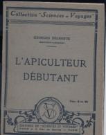 Français > Non Classés Collection Sciences Et Voyages L Apiculteur Debutant - Ohne Zuordnung
