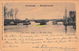 CPA  TERMONDE DENDERMONDE LE VIUX PONT DE OUDE BRUG - Dendermonde