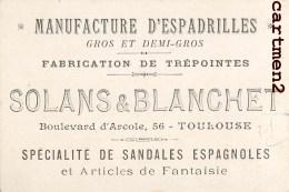 TOULOUSE MANUFACTURE D'ESPADRILLES TREPOINTES SOLANS § BLANCHET 56 BOULEVARD D'ARCOLE PUBLICITE CARTE DE VISITE 31 - Visiting Cards