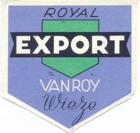 1 Etiquette Ancienne De BIERE - ROYAL EXPORT (Belgique) - VANROY WIEZE - Bier