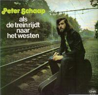 * LP *  PETER SCHAAP - ALS DE TREIN RIJDT NAAR HET WESTEN (Holland 1975 EX-!!!) - Andere - Nederlandstalig