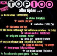 * LP *  TOP 100 ALLER TIJDEN Vol.1 - VARIOUS ARTISTS (Holland 1972 EX-!!!) - Compilaties