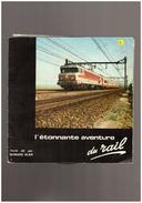 L Etonnante Aventure Du  Rail  Texte Dit Par Bernard Blier   Train Gare Sncf - Vinyles