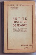 """ANCIEN LIVRE  De 1947 """" PETITE HISTOIRE De FRANCE - Cours élémentaire Et Cours Moyen 1ère Année - 6-12 Years Old"""