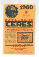 Catalogue De Timbres Poste , CERES , Avec Cotes En Francs Nouveaux , FRANCE..., 300 Pages ,  Frais Fr:  6.50€ - Frankreich