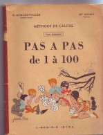 """Méthode De CALCUL """" PAS A PAS """"  De 1 à 100 - M. Morgenthaler Inspecteur Primaire Et Mme Isnard Institutrice à NICE - Livres, BD, Revues"""