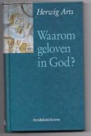 Waarom Geloven In God Herwig Arts - Livres, BD, Revues