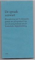 De Spraak Verwart Bloemlezing Uit Nederlandse Poëzie Katholieke Bijbelstichting - Poésie