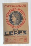 Catalogue De Timbres Poste, CERES , FRANCE - COLONIES , 1947 , 240 Pages , Frais Fr : 6.50€ - Frankreich