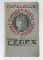 Catalogue De Timbres Poste, CERES , FRANCE - COLONIES , 1947 , 240 Pages , Frais Fr : 6.50€ - France