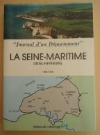 Journal D'Un Département - La Seine-Maritime (Seine-Inférieure) 1900-1950 - Normandie