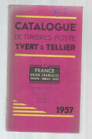 Catalogue De Timbres Poste, YVERT & TELLIER , 1957 , France , Union Française , Andorre ..., 383 Pages, Frais Fr:  6.50€ - France
