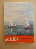 Guide Officiel De L'Office Municipal Du Tourisme - Arcachon  - 1965 - Aquitaine
