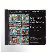 Maitrise De La Cathédrale De POITIERS   LAUDATE  PUERI DOMINUM   Jean Claude Bernard   Romain Auguste - Classica