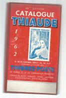 Catalogue De Timbres Poste, THIAUDE , France Et Communauté Française , 1962 , 320 Pages , Frais Fr:  6.50€ - Catalogues De Cotation