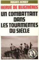 HERVE DE BLIGNIERES COMBATTANT DANS TOURMENTE SIECLE GUERRE 1940 OFLAG EVASIONS LEGION ETRANGERE INDOCHINE ALGERIE OAS - Français