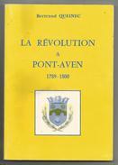 Bertrand Queinec. La Révolution à Pont-Aven. 1789-1800. Bretagne - Bretagne