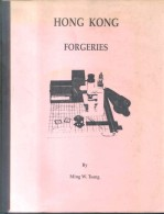 HONG KONG FORGERIES BY MING W. TSANG YEAR 1994 - 143 PAGES RARISIME - Falsos Y Reproducciones
