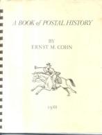 A BOOK OF POSTAL HISTORY - ERNST M. COHN - YEAR 1998 - 110 PAGES AGOTADO RARISIME - Filatelia E Historia De Correos