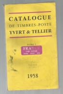 Catalogue De Timbres Poste, YVERT & TELLIER , France , Union Française... , 1958, 400 Pages , Frais Fr : 6.50€ - France