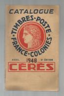 Catalogue De Timbres Poste, CERES , FRANCE - COLONIES , 1948 , 240 Pages , Frais Fr : 6.50€ - France