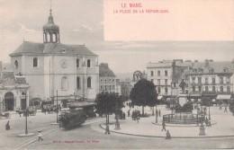 LE MANS -72- LA PLACE DE LA REPUBLIQUE - Le Mans