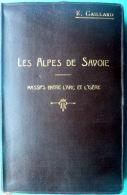 ALPINISME MONTAGNE GUIDE GAILLARD POUR L'ALPINISME HOTELS REFUGES COLS ITINERAIRES 1912 - France