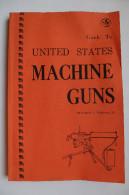 LIVRE - GUIDE TO UNITED STATES MACHINE GUNS - KONRAD F, SCHREIER - NORMOUNT TECHNICAL PUBLICATONS - 1975 - ARMES - Englisch