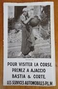 CORSE - Horaires -Les Services Automobiles P.L.M.- Services Maritimes - Pour Visiter La Corse -1927- Photos De C.Moretti - Europe