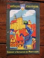 """1927, LIVRET """" MONTLUCON ET SA REGION """",ALLIER,ILL.  VIGNIER,NOMBREUSES PHOTOS PUBLICITES,AUSSI CREUSE,CHER,PUY DE DOME - Dépliants Touristiques"""