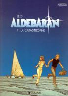 Aldebaran - 1 - La Catastrophe - De Léo - Aldebaran