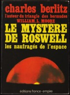Charles Berlitz / William L.Moore - Le Mystère De ROSWELL - Les Naufragés De L'espace - Éditions France-Empire - (1981) - Esotérisme