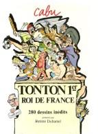 CABU TONTON 1er Roi De France 280 Dessins Inédits Présentés Par Jérome Duhamel Ed. Belfond De 1988 - Cabu