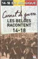 Guerre 1914-1918 En Belgique - Carnet De Guerre - Les Belges Racontent 14-18 - Ed Jourdan 2014 - 236 Pp - Etat Neuf - Weltkrieg 1914-18