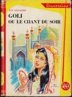 Ève Dessarre - GOLI Ou Le Chant Du Soir - Bibliothèque Rouge Et Or  Souveraine 652- ( 1964 ) . - Bibliothèque Rouge Et Or