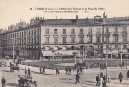 37. TOURS. CPA. HÔTEL DE L'UNIVERS ET LA PLACE DU PALAIS . ANNÉE 1927 - Tours