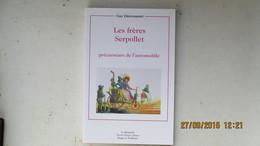 LES FRERES SERPOLLET , PRECURSEURS DE L'AUTOMOBILE / GUY DÜRRENMATT / NEUF - Histoire
