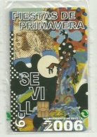 ESPAÑA 2006 - FIESTAS DE PRIMAVERA DE SEVILLA 6€ (NUEVA Y PRECINTADA) (TIRADA 50900) - España