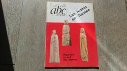 Guide Des Antiquités Abc Décor Les Ivoires En Hausse1972 Dieppe Ivoire Art - Art