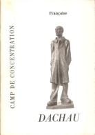 Livret - Dachau - Camp De Concentration, Par Nico Ross - Ed. Comité International De Dachau (1963 - 4° Ed.) - History